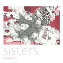 Sisters DVD付初回限定盤 CD / SCANDAL