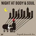 Artist Name: T - ボディ&ソウルの夜[CD] / 山本剛トリオ