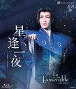 ミュージカル・ノスタルジー『星逢一夜』 / La Esmeralda (ラ エスメラルダ) 〈雪組〉[Blu-ray] / 宝塚歌劇団