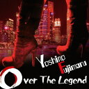 Over The Legend[CD] / 芳野藤丸