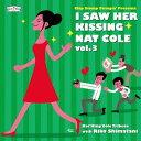 藝人名: C - I Saw Her Kissing Nat Cole vol.3 〜with Riko Shimatani〜[CD] / Clap Stomp Swingin'