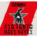 NΣO TOKYO RΛVΣ STYLΣ[CD] / DJ BAKU