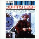 藝人名: J - オール・アボード・ザ・ブルー・トレイン [完全初回限定生産][CD] / ジョニー・キャッシュ