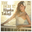 Artist Name: R - THE DEBUT![CD] / 高木里代子