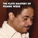 Artist Name: F - ザ・フルート・マスタリー・オブ・フランク・ウェス [完全限定生産][CD] / フランク・ウェス