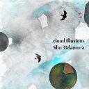 Artist Name: S - Cloud Illusions[CD] / 小田村愁