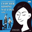 I Saw Her Kissing Nat Cole vol.6 〜with Yoshie Ichikawa〜[CD] / Clap Stomp Swingin'