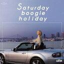 Saturday boogie holiday[CD] / UKO