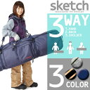 【今年も再々入荷】sketch スノーボードケース 3way Board Case スケッチ ボードケース スノーボード ケース バッグ メンズ レディース ユニセックス ds-Y鞄