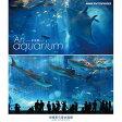 水族館 —An Aquarium 〜沖縄美ら海水族館〜 ブルーレイ