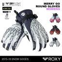 ROXY/ロキシー レディース スノーボード グローブ ERJHN03012 スノーグローブ スノボー グローブ 手袋 手ぶくろ てぶくろ 女性用2015 20...