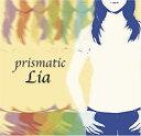 【中古】prismatic Lia ファーストボーカルアルバム