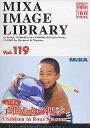 【中古】MIXA Image Library Vol.119「子供たちの四季」