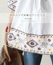 【再入荷♪3月15日12時&22時より】(オフホワイト)「french」エスニック刺繍のワンピース
