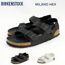 ショッピングBIRKENSTOCK 『10%OFFクーポン対象』 BIRKENSTOCK ビルケンシュトック MILANO HEX ミラノ メンズ ユニセックス 『1008074』 『1008075』