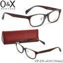 ショッピング板 オーアンドエックス O&X メガネ OPJ36 03 54サイズ 板バネ 日本製 スクエア O&X 伊達メガネレンズ無料 メンズ レディース