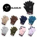 GLAMLIN グラムリン FIVE FINGER GLOVE [9色](手袋 グローブ 五本指 レディース ユニセックス メンズ キッズ 子供 もこもこ ふわふわ ..