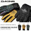 送料無料 スノーグローブ DAKINE ダカイン メンズ CROSSFIRE GLOVE 手袋 防寒 スノーボード スノボ スキー スノー グローブ 日本正規品 20%off