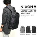 送料無料 バックパック NIXON ニクソン SMITH SE ディパック スミス エスイー BACKPACK リュックサック デイパック リュック スケート ストリート バッグ BAG かばん 鞄 カバン 得割30