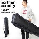 送料無料 【得割48】 スノーボード ケース 大容量 3WAY バッグ リュック ショルダー Northern Country ノーザンカントリー ボードバッグ...