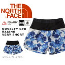 送料無料 ランニング パンツ THE NORTH FACE ザ・ノースフェイス Novelty GTD Racing Very Short ノベルティー GTD レーシング ベリーショー 花柄 レディース トレイル トレーニング