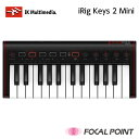 IK Multimedia / アイケーマルチメディアiRig Keys 2 Mini / アイリグ キーズ ツー ミニ持ち運びに特化した コンパクト モバイルMIDIキ..
