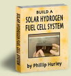Build a Solar Hydrogen Fuel Cell System (CD) - by Phillip Hurley