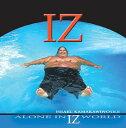 【ハワイアン CD】 Alone In IZ World / Israel Kamakawiwo'ole (アローン・イン・イズ・ワールド/イズラエル・カマカヴ...