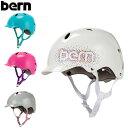 【GWもあす楽】バーン Bern ヘルメット 女の子用 バンディータ オールシーズン キッズ 自転車 スノーボード スキー スケボー BG03E Bandita スケートボード BMX あす楽