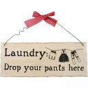 (サムシング・ディファレント) Something Different サイン Laundry: Drop Your Pants Here 壁掛け ウォールサイン 雑貨 【楽天海外直送】