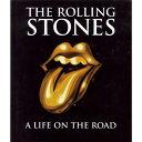 ROLLING STONES ローリングストーンズ (8年ぶり新曲リリース ) - A LIFE ON THE ROAD / 写真集