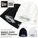 ニット帽 ニューエラ NEW ERA ニットキャップ ビーニー BASIC CUFF KNIT Thrasher スラッシャー メンズ レディース ロゴ ベーシック ビーニー 帽子 紳士 婦人 スノーボード スノー 25%off