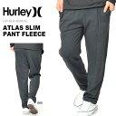 ショッピングフリース 送料無料 ロングパンツ HURLEY ハーレー メンズ ATLAS SLIM PANT FLEECE スリム パンツ 裏起毛 サーフ アウトドア