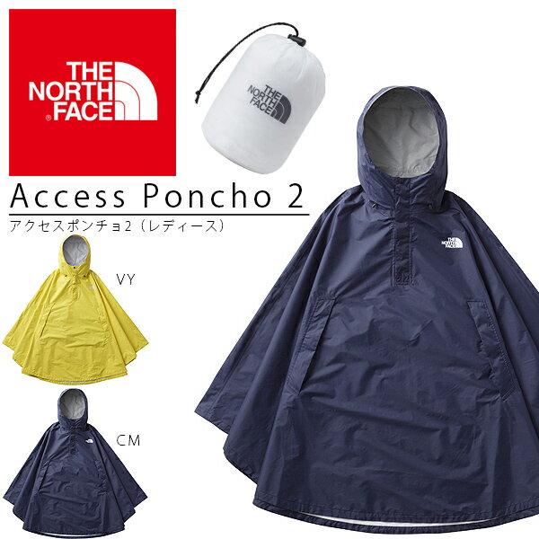 送料無料 ポンチョ ザ・ノースフェイス THE NORTH FACE レディース Access Poncho 2 アクセスポンチョ2 アウトドア フェス レインジャケット 撥水