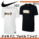 ナイキ F.C. フォイル Tシャツ【NIKE】ナイキ Tシャツ 16SS(810506-2P/101/011)※20