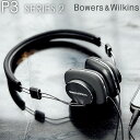 B&W ヘッドフォン ヘッドホン Apple iPhone対応 P3S2 Bowers & Wilkins P3 Series 2 軽量 コンパクト Apple公認リモコンマイク バウワース&ウィルキンス 高音質 有線 おしゃれ