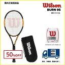 [楽天市場] WILSON ウィルソン テニス ラケット バーン95 BURN95WRT727120 国内正規品50%OFF