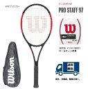 WILSON ウィルソン 硬式テニス ラケットプロスタッフ97 PROSTAFF97 WRT731510 国内正規流通品50%OFF