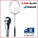 BABOLAT (バボラ)バドミントン ラケット エックス フィール ブラスト X−FEEL BLAST(602103) 40%OFF