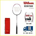 [テニス・バドミントン専門店プロショップヤマノ]WILSON ウィルソン バドミントン ラケットレコン P3600 RECON P360030%OFF