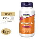 【送料無料】ビタミンA 25,000 IU 250粒 ナウフーズ(Now Foods)ビタミンA//健康/目/スキンケア/美容