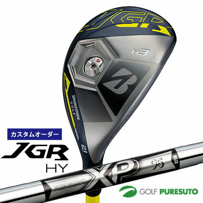 【カスタムオーダー】ブリヂストンゴルフ JGR HY ユーティリティー XP95 スチールシャフト[日本仕様]【■BCO■】 【2015年10月発売】
