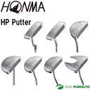 本間ゴルフ HP パター [HONMA GOLF Putter 2016年モデル]【■Ho■】