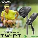 本間ゴルフ ツアーワールド TW-PT パター マレット/ブレード [HONMA GOLF TOUR WORLD]【■Ho■】