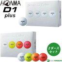 本間ゴルフ HONMA D1 plus ゴルフボール 2ダー...