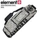 Element/エレメント スケートバッグ スケートケース SKATEBOARD BEG スケートボード