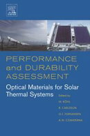 Performance and Durability Assessment:: Optical Materials for Solar Thermal Systems