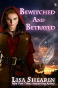 Bewitched and Betrayed【電子書籍】[ Lisa Shearin ]