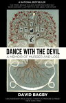 Dance With the DevilA Memoir of Murder and Loss[ David Bagby ]