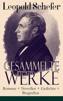 Gesammelte Werke: Romane + Novellen + Gedichte + Biografien (���ber 1300 Titel in einem Buch - Vollst���ndige ��